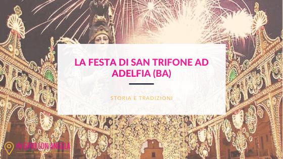 La Festa di San Trifone ad Adelfia(BA)
