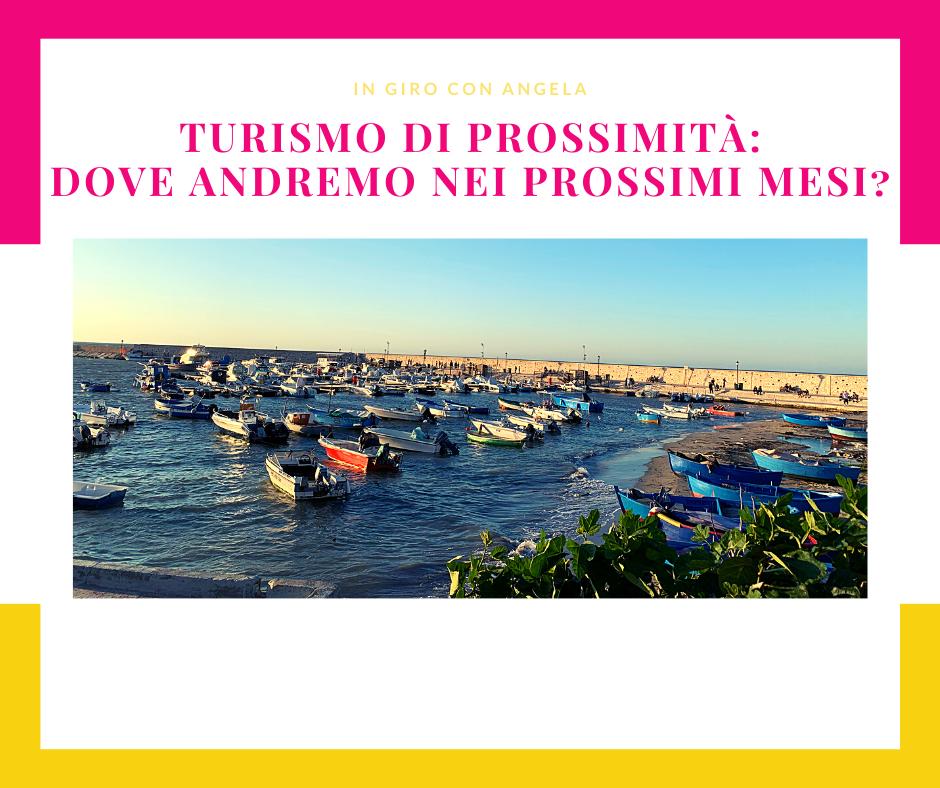 Turismo di prossimità: dove andremo nei prossimi mesi?