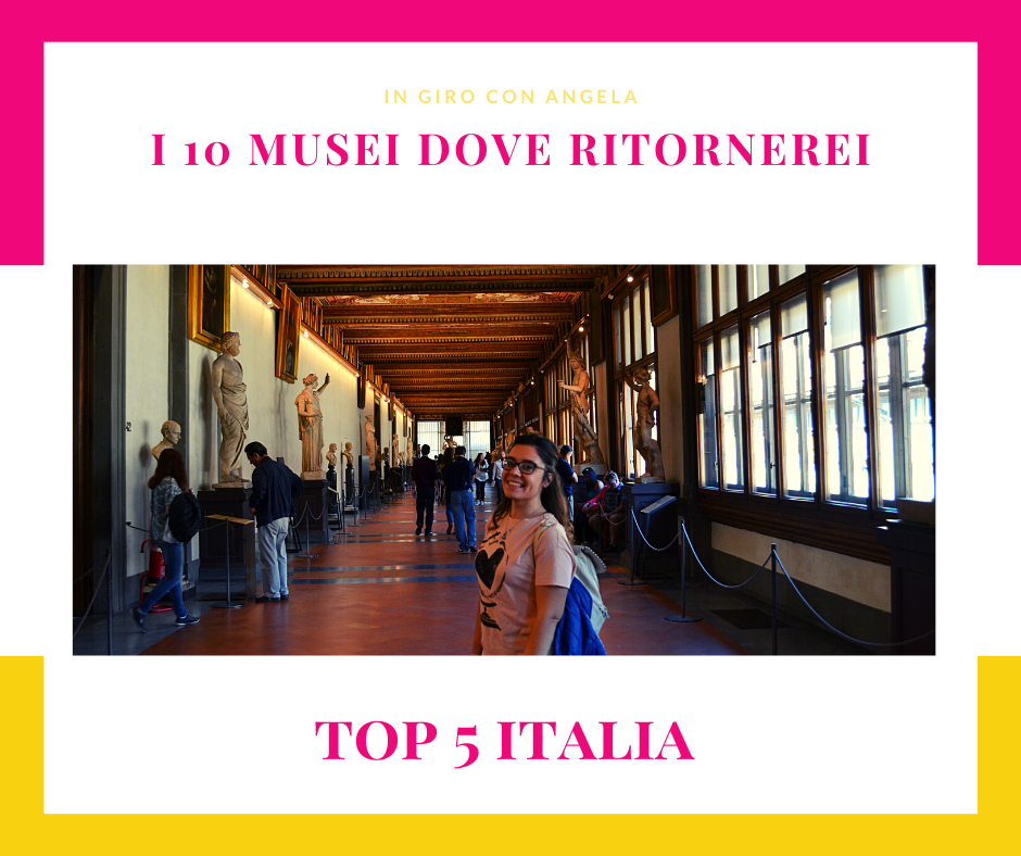 I 10 musei dove ritornerei – Top 5 Italia