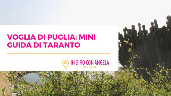 Voglia di Puglia: Mini Guida di Taranto