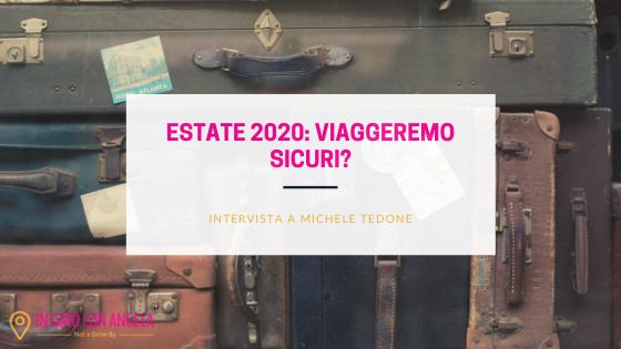 Estate 2020: viaggeremo sicuri? – Intervista al dott. Michele Tedone