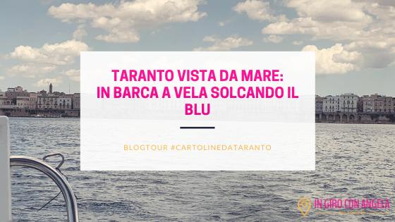 Taranto vista da mare: in barca a vela solcando il blu