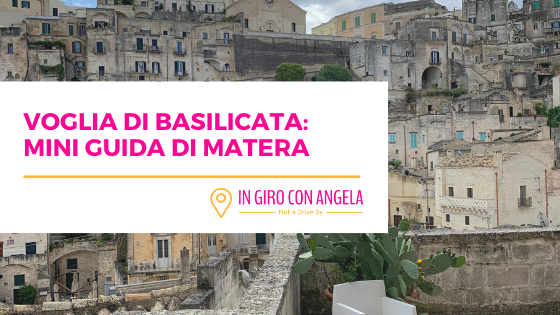 Voglia di Basilicata: Mini Guida di Matera