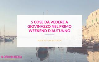 5 cose da vedere a Giovinazzo