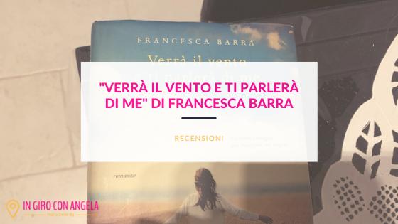 Verrà il vento e ti parlerà di me di Francesca Barra
