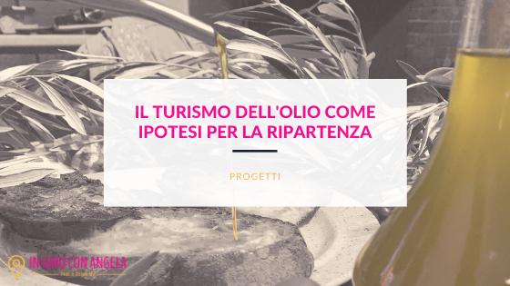 Il Turismo dell'olio per la ripartenza dell'Italia