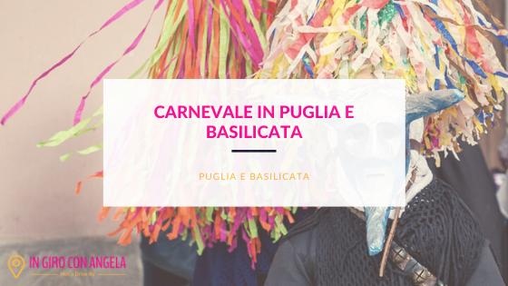 Carnevale in Puglia e Basilicata: tradizioni e maschere colorate