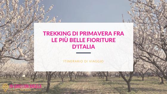 Trekking di primavera fra le più belle fioriture d'Italia
