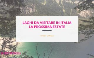 Laghi da visitare in Italia la prossima estate