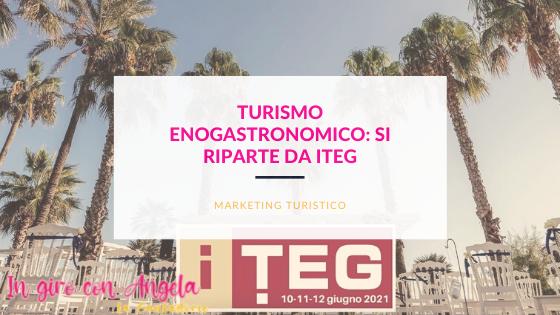 Turismo Enogastronomico: si riparte da ITeg