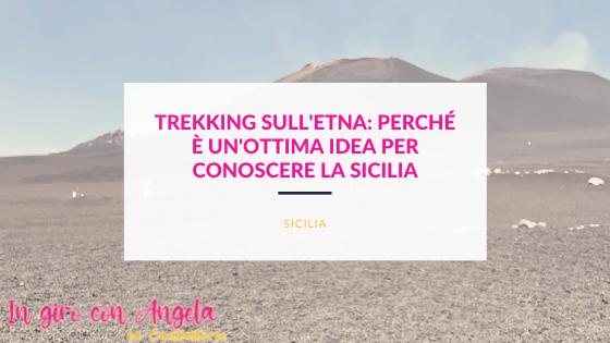 Trekking sull'Etna: perché è un'ottima idea per conoscere la Sicilia